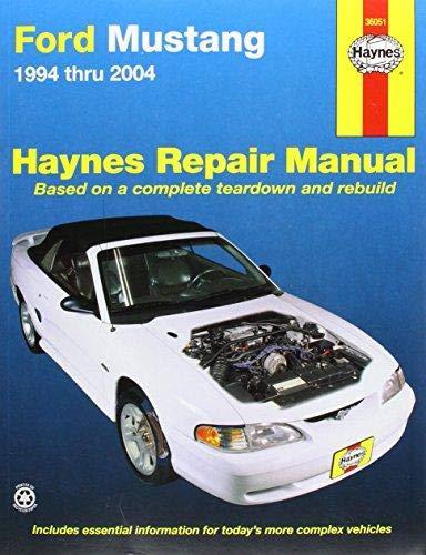 Ford Mustang 1994 Thru 2000: Haynes Repair Manual Based on a Complete Teardown and Rebuild (Hayne