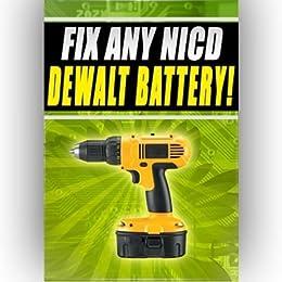 Fix Any NICD Dewalt Battery dc410n dcd959kx dw9071 14.4v 7.2v by [Fetter, Ralph]