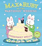 Max and Ruby at the Warthogs' Wedding, Rosemary Wells, 0670784613