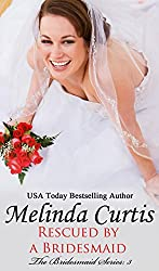 Rescued by a Bridesmaid (The Bridesmaids Series Book 3)