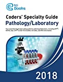 Coders' Specialty Guide 2018: Pathology / Laboratory