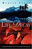 Prevent Life Decay, Marvin Yakos, 159160611X