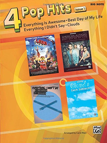 4 Pop Hits Issue 2: Everything Is Awesome * Best Day of My Life * Everything I Didn't Say * Clouds (Pop Hits for Piano)