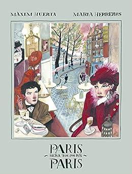 Paris sera toujours Paris (Ilustración): Amazon.es: Màxim Huerta, Maria Herreros: Libros