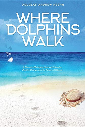 Pdf Travel Where Dolphins Walk: A Memoir of Bridging National Lifestyles, Positive Change and Powers of Silence