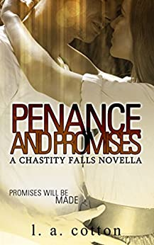 Penance and Promises: A Chastity Falls Novella by [Cotton, L A]