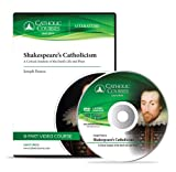 Shakespeare's Catholicism (Audio CD): A Critical Analysis of the Bard's Life and Plays