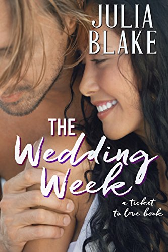 The Wedding Week (Ticket to Love Book 2)