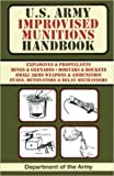 U.S. Army Improvised Munitions Handbook by Army 1 edition (Textbook ONLY, Paperback)