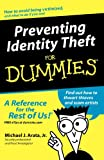 Preventing Identity Theft for Dummies, Michael J. Arata, 0764573365