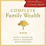 Complete Family Wealth | James E. Hughes,Susan E. Massenzio,Keith Whitaker