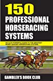 150 Professional Horserace Handicapping Systems, Gambler's Book Club Press, 1580422802