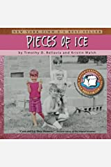 Pieces of Ice: An Autobiographical, Tell-All, Picture Book by Timothy D. Bellavia (2009-06-25) Paperback