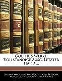 Goethe's Werke: Vollständige Ausg. Letzter Hand ..., Silas White and Karl Theodor Musculus, 1142088812