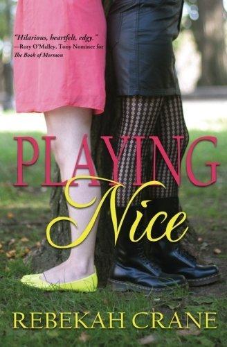 Playing Nice by Rebekah Crane (2013-01-22)