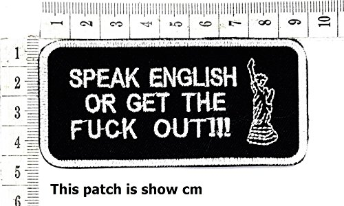 Speak English or get The Fuck Out!! Funny Words Patch Punk Rock Iron on Patch/Sew On Patch Clothes Bag T-Shirt Jeans Biker Badge Applique