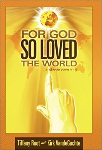 Book For God So Loved the World: ...and Everyone in It