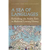 A Sea of Languages: Rethinking the Arabic Role in Medieval Literary History