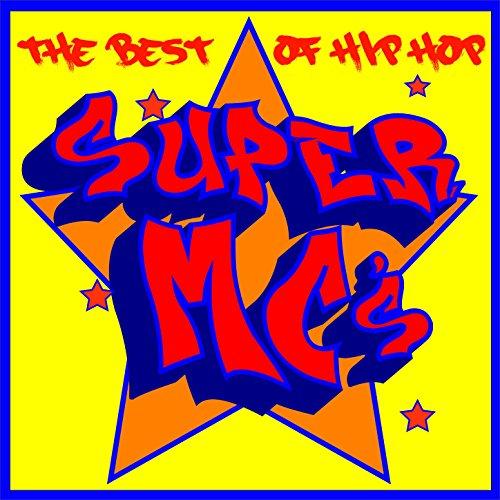 The Best of Hip Hop Super Mc's...