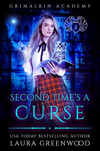 Second Time's A Curse Grimalkin Academy Kittens Laura Greenwood reverse harem academy