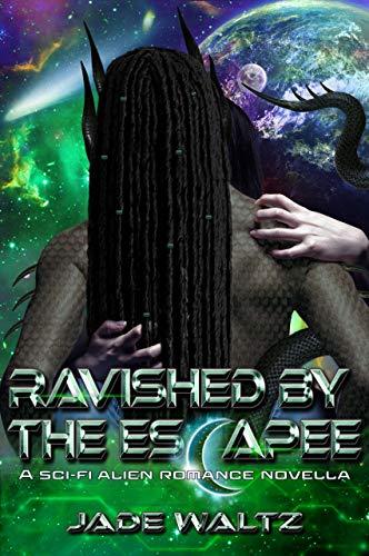 Ravished by the Escapee: A Sci-FI Alien Romance Novella (Project: Shortcut Book 1)
