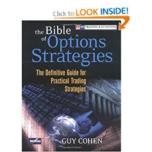 The Bible of Options Strategies: The Definitive Guide for Practical Trading Strategies Guy Cohen