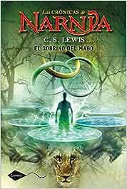 El sobrino del mago: Las Crónicas de Narnia 1 (Cometa +10)