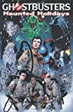 Ghostbusters: Haunted Holidays, Dara Naraghi and Keith Dallas, 1600107788