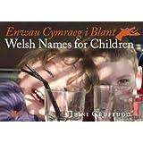 Welsh Names for Children/Enwau Cymraeg i Blant