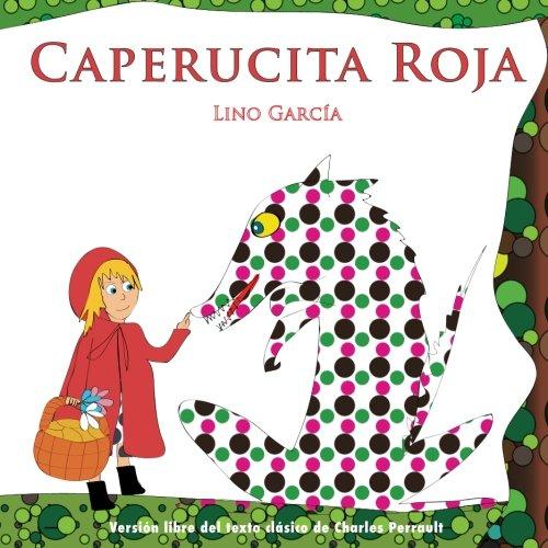 Caperucita Roja (Spanish Edition) [Lino Garcia] (Tapa Blanda)
