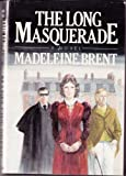 The Long Masquerade, Madeleine Brent, 0816133875