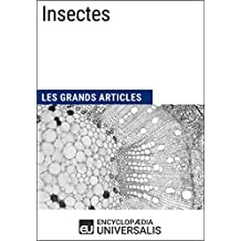 Insectes: Les Grands Articles d'Universalis (French Edition)