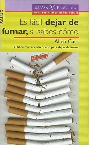 Es Facil Dejar De Fumar Si Sabes Como It S Easy Quit Smoking If You Know How To Espasa Practico Spanish Edition Carr Allen 9788467015300 Amazon Com Books