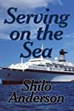 Serving on the Sea, Shilo Anderson, 1448994233