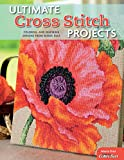 Ultimate Cross Stitch Projects: Colorful and
