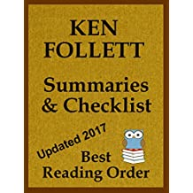 KEN FOLLETT READING LIST WITH SUMMARIES AND CHECKLIST: Includes Eye of the Needle, The Key to Rebecca, The Pillars of the Earth series, Century Trilogy, Standalone Novels (Best Reading Order Book 31)