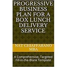 Progressive Business Plan for a Box Lunch Delivery Service: A Comprehensive, Targeted Fill-in-the-Blank Template