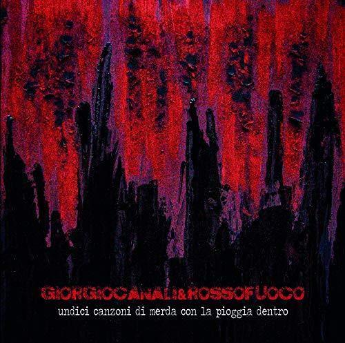 Undici Canzoni Di Merda Con La Pioggia Dentro: Canali Giorgio & Rossofuoco: Amazon.es: Música