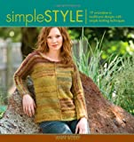 Simple Style: 19 Innovative to Traditional Designs with Simple Knitting Techniques (Style series)