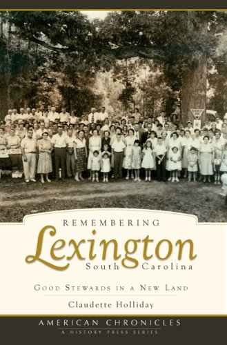 Remembering Lexington, South Carolina: Good Stewards in a New Land (American ()