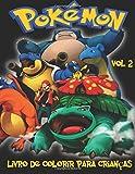 capa de Pokemon Livro de Colorir Para Criancas Volume 2: Neste Tamanho A4 Volume 2 de 2 Coloring Book, Nos Capturamos 76 Capturaveis Criaturas Desde Pokemon ... Desfrutar de Todas as Criaturas Capturaveis N