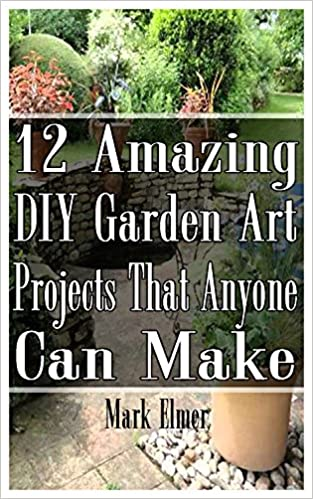 12 Amazing Diy Garden Projects