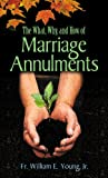 img - for The What, Why, and How of Marriage Annulments book / textbook / text book