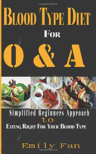 BLOOD TYPE DIET FOR O & A: A SIMPLIFIED BEGINNERS
