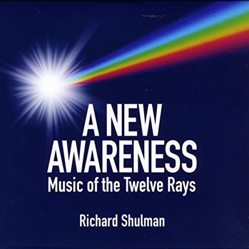 A New Awareness: Music of the Twelve Rays