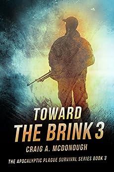 Toward the Brink 3: The Apocalyptic Plague Survival Series Book 3 by [McDonough, Craig A]