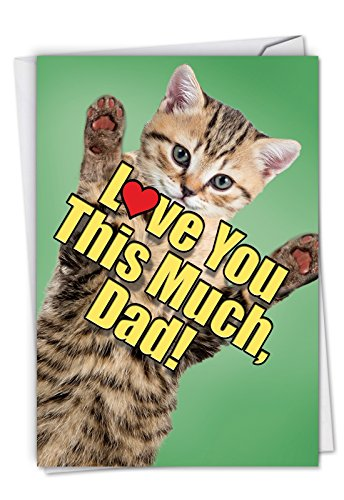 Cat Love You This Much: Birthday Father Card Featuring a Sweet Cat Holding Arms Wide to Show You How Much It Loves You, with Envelope. C6610HBFG (Happy Birthday Cards For Father From Daughter)