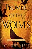 Promise of the Wolves, Dorothy Hearst, 1416569987