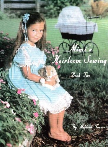 Mimi's Heirloom Sewing: Book Two