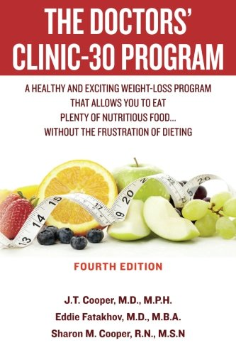 The Doctors' Clinic 30 Program: A Sensible Approach to losing weight and keeping it off by J. T. Cooper, Eddie Fatakhov